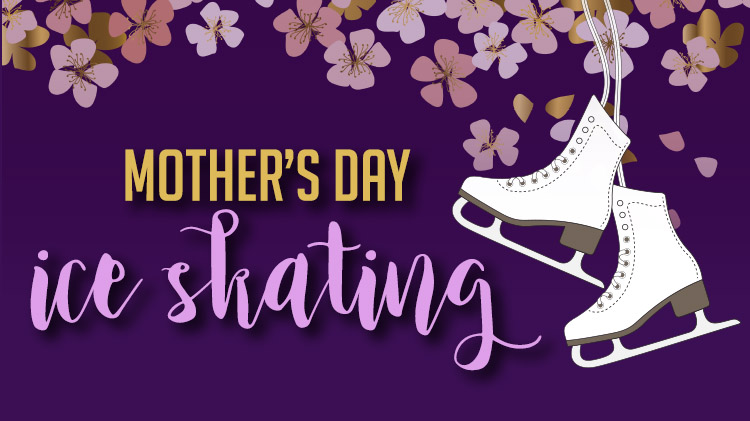 Mother's Day Ice Skating