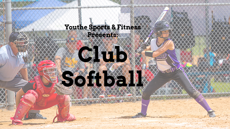 Youth Sports & Fitness: Club Softball
