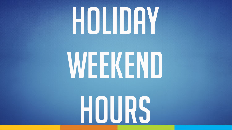Holiday Weekend Hours: July 3 & 4