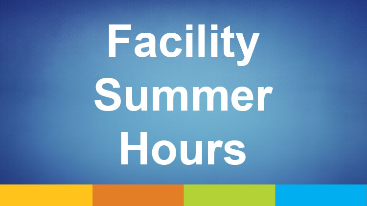 Facility Summer Hours