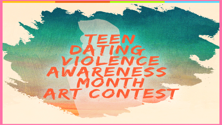 Teen Dating Violence Awareness Month: Art Contest