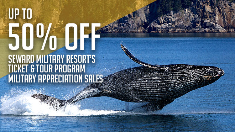 Seward Military Resort's Tickets & Tour Program Military Appreciation Sales