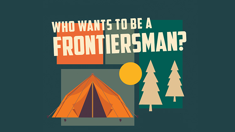 Who Wants to be a Frontiersman Summer Camp with Youth Sports & Fitness